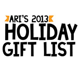 Ari's Holiday Gift Suggestions