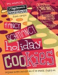 Fancy Schmancy Holiday Cookie recipes